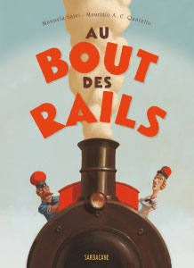 """Au bout des rails"", Sarbacane (France), 2009"